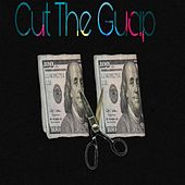 Cut The Guap by Cam Da Rapper