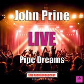 Pipe Dreams (Live) de John Prine