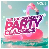 Die 100 grössten Party Classics, Vol. 1 von Various Artists
