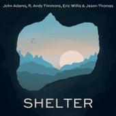 Shelter (feat. Andy Timmons, Jason Thomas & Eric Willis) by John Adams