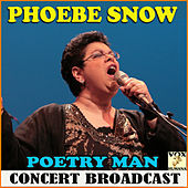 Poetry Man Concert Broadcast (Live) di Phoebe Snow