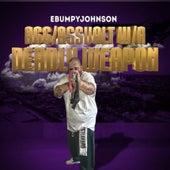 AGG / Assault w/a Deadly Weapon de EBumpy Johnson