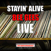 Stayin' Alive (Live) by Bee Gees