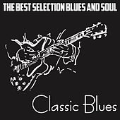 Classic Blues (The Best Selection Blues And Soul) di Various Artists