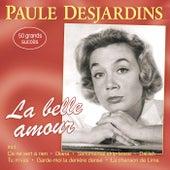 La belle amour - 50 grands succès de Paule Desjardins