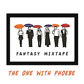 Friends Fantasy Mixtape - The One With Phoebe de Various Artists