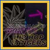 Intergalactic Graffiti - Hip Hop Bangers by Various Artists