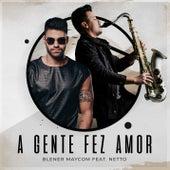 A Gente Fez Amor (Blener Remix) de Gusttavo Lima