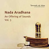 Nada Aradhana: An Offering of Sounds, Vol. 3 (Live) by Sounds of Isha