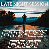 Fitness First - Late Night Session de Various Artists
