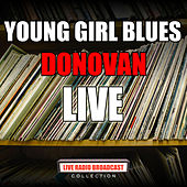 Young Girl Blues (Live) de Donovan