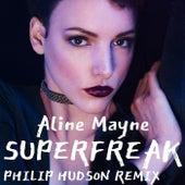 Superfreak (Philip Hudson Remix) by Aline Mayne