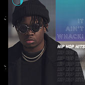 It Ain't Whack! Hip Hop Hits by Various Artists