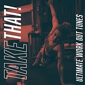 Take That! Ultimate Work Out Tunes de Sympton X Collective