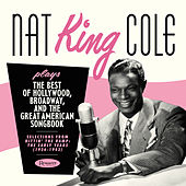 Plays the Best of Hollywood, Broadway and the Great American Songbook - Selections from Hittin' the Ramp: The Early Years (1936-1943) by Nat King Cole