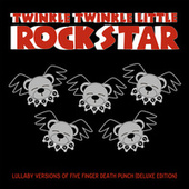 Lullaby Versions of Five Finger Death Punch (Deluxe Edition) von Twinkle Twinkle Little Rock Star