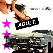 Never Stop by Adult