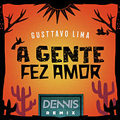 A Gente Fez Amor (Dennis Remix) by Dennis DJ