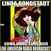 Long, Long Time Ago (Live) by Linda Ronstadt