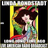 Long, Long Time Ago (Live) de Linda Ronstadt