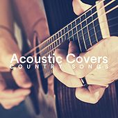 Acoustic Covers Country Songs di Various Artists
