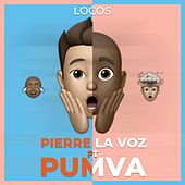 Locos (feat. Pumva) by Pierre La Voz