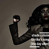 Tamika's Song (The Day After) by Shade Cobain