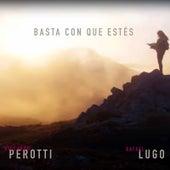 Basta Con que Estés von Riccardo Perotti