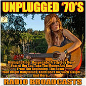 Unplugged 70's Radio Broadcasts (Live) by Various Artists