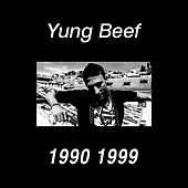 1990 1999 by Yung Beef