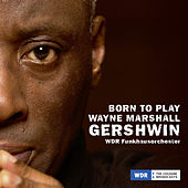 Born to Play, Wayne Marshall, Gershwin de Wayne Marshall