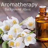 Aromatherapy Background Music by Various Artists