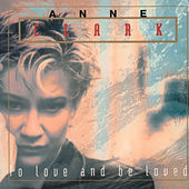To Love and Be Loved de Anne Clark
