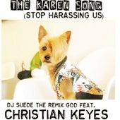 The Karen Song (Stop Harassing Us) [feat. Christian Keyes] de DJ Suede The Remix God