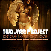 Lost Love & Original Groove by Two Jazz Project