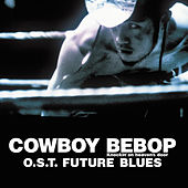 COWBOY BEBOP - Knockin' on Heaven's Door (Original Motion Picture Soundtrack - Future Blues) von The Seatbelts