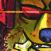 COWBOY BEBOP Vitaminless von Various Artists