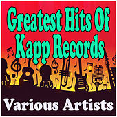 Greatest Hits Of Kapp Records de Various Artists