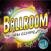 Ballroom The new compilation, Vol. 1 by Marco Cimarelli, Belle Epoque, New Tropical, Il Tiziano, I Melody, Augusto Nanni