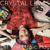 Let the Music Play de Crystal Lewis