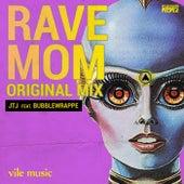Rave Mom by Bubblewrappe JTJ