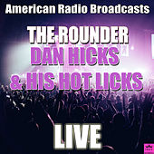 The Rounder (Live) von Dan Hicks