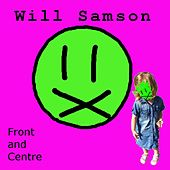 Front and Centre by Will Samson