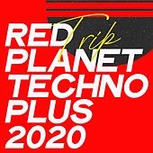 Red Trip Planet Techno Plus 2020 von Various Artists