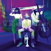 The Jazz Hop Conspiracy, Vol. 3 von Various Artists