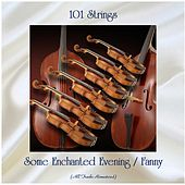 Some Enchanted Evening / Fanny (Remastered 2020) by 101 Strings Orchestra