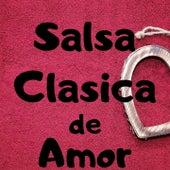 Salsa Clasica de Amor de Anthony Cruz, Eddie Santiago, Lalo Rodriguez, Orquesta Adolescentes, Tito Nieves, Willie Gonzalez, Willie Rosario