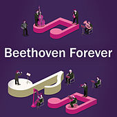 Beethoven Forever by Ludwig van Beethoven