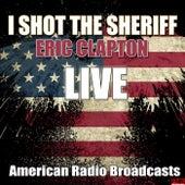 I Shot The Sheriff (Live) van Eric Clapton