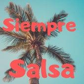 Siempre Salsa de Anthony Cruz, Eddie Santiago, Lalo Rodriguez, Orquesta Adolescentes, Tito Nieves, Willie Gonzalez, Willie Rosario